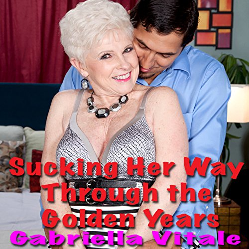 Sucking Her Way Through the Golden Years audiobook cover art