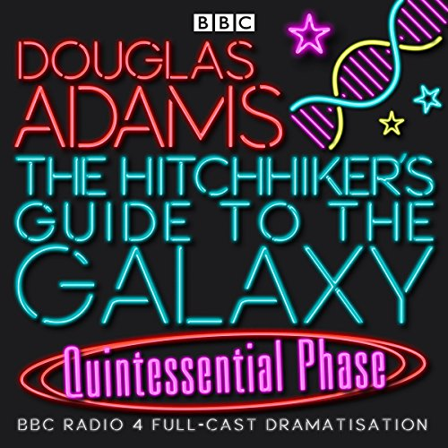 The Hitchhiker's Guide to the Galaxy, The Quintessential Phase (Dramatised) cover art