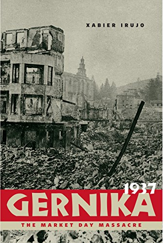 Gernika, 1937: The Market Day Massacre (The Basque Series)