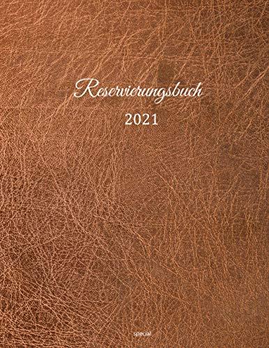 Reservierungsbuch 2021 special: für Restaurants, Bistros und Hotels | 27. Dezember 2020 – Jan....
