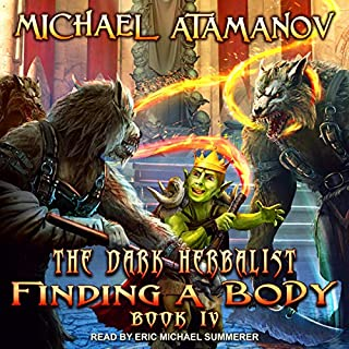 Finding a Body     Dark Herbalist Series, Book 4              Written by:                                                                                                                                 Michael Atamanov,                                                                                        Andrew Schmitt - translator                               Narrated by:                                                                                                                                 Eric Michael Summerer                      Length: 10 hrs and 50 mins     5 ratings     Overall 4.4