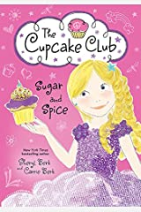 Sugar and Spice: The Cupcake Club Kindle Edition