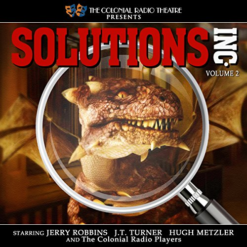 Solutions, Inc., Vol. 2                   By:                                                                                                                                 Mike Murphy                               Narrated by:                                                                                                                                 Hugh Metzler,                                                                                        J.T. Turner,                                                                                        The Colonial Radio Players,                   and others                 Length: 1 hr and 59 mins     24 ratings     Overall 4.3