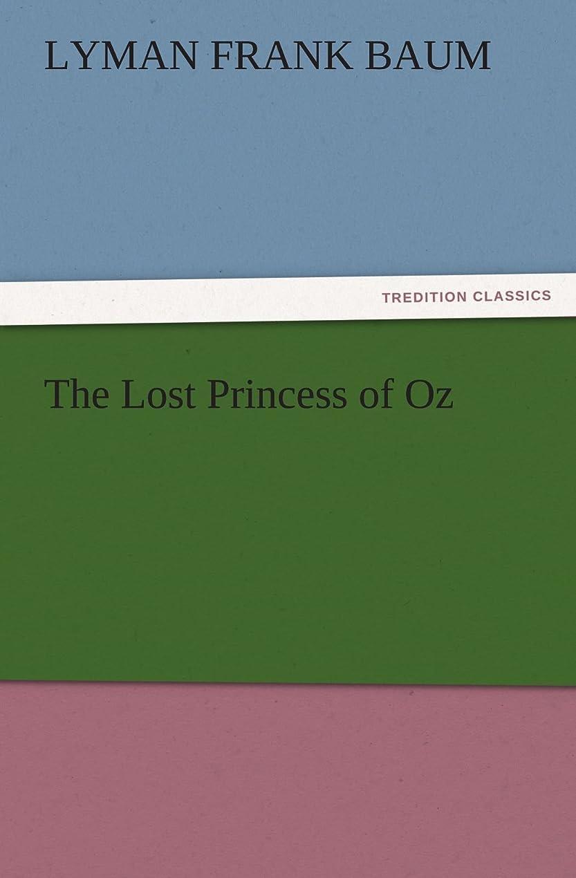 ガイドライン半球知覚できるThe Lost Princess of Oz (TREDITION CLASSICS)