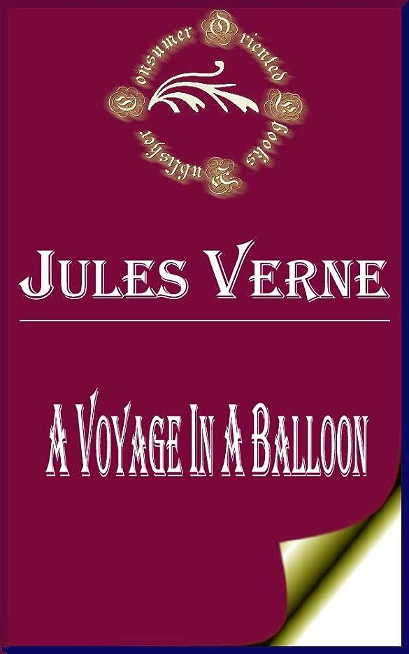 竜巻割り当て一元化するA Voyage in a Balloon (Annotated) (English Edition)