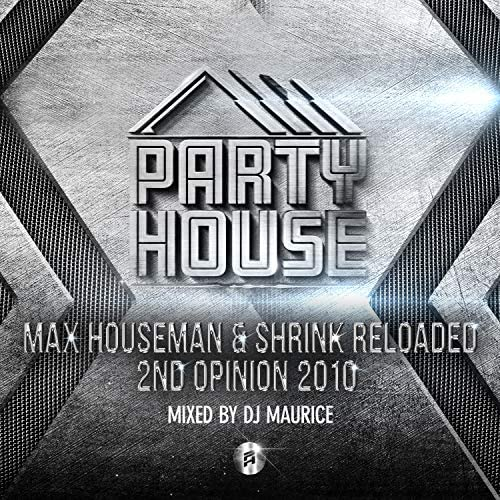 Max Houseman, The Shrink Reloaded & Dj Maurice