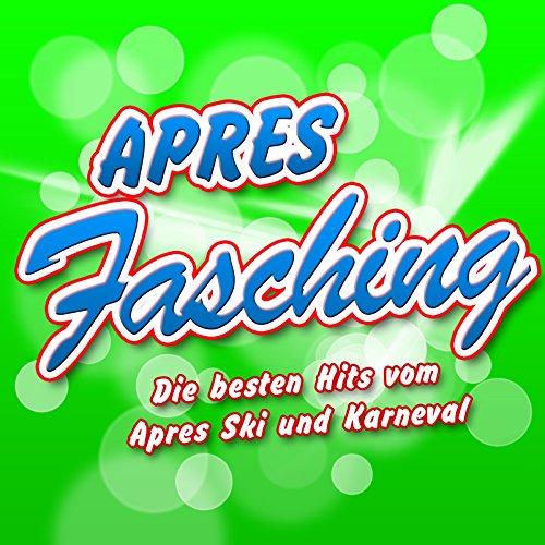 Après Fasching - Die Besten Hits Vom Après Ski Und Karneval (2011 Hitparade - Disco Karneval Hit Club - Opening Mallorca 2012 - Oktoberfest - Schlager Discofox 2013 Fox Stars)