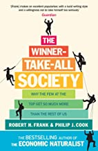 The Winner-Take-All Society: Why the Few at the Top Get So Much More Than the Rest of Us