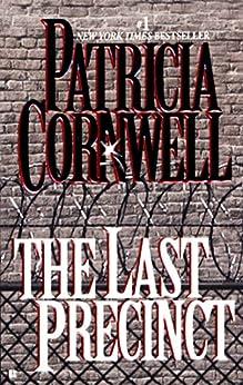 The Last Precinct: Scarpetta (Book 11) (Kay Scarpetta) by [Patricia Cornwell]
