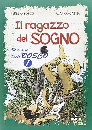 Il Ragazzo Del Sogno Storia Di Don Bosco 1