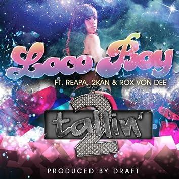 Loco Boy (feat. 2kan, Reapa & Rox Von Dee)