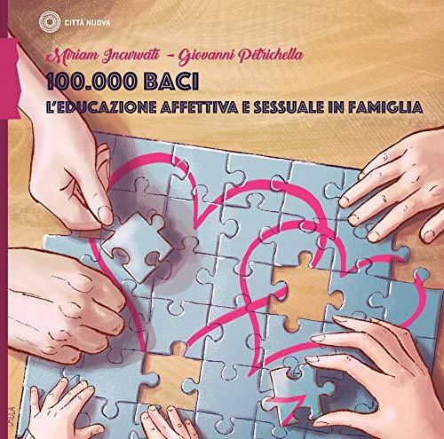 100.000 baci. L'educazione affettiva e sessuale in famiglia