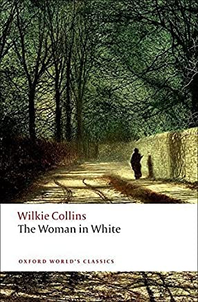 The Woman in White (Oxford Worlds Classics) by Wilkie Collins(2008-05-15)