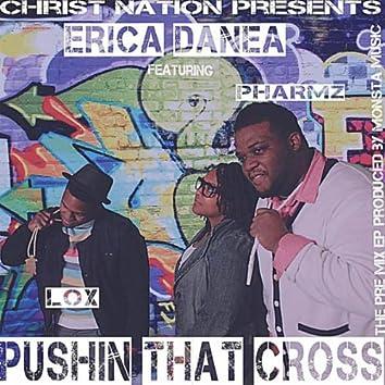 Pushin That Cross