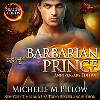 Barbarian Prince     Dragon Lords, Book 1 (Anniversary Edition)              By:                                                                                                                                 Michelle M. Pillow                               Narrated by:                                                                                                                                 Mason Lloyd                      Length: 8 hrs and 35 mins     32 ratings     Overall 4.4