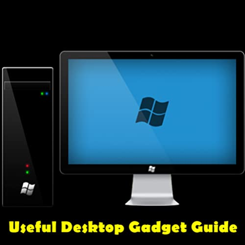 Useful Desktop Gadget Guide