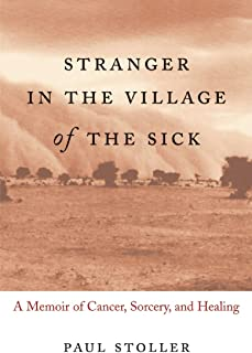 Stranger in the Village of the Sick: A Memoir of Cancer, Sorcery, and Healing