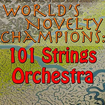 World's Novelty Champions: 101 Strings Orchestra