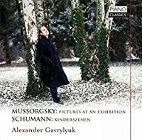 Mussorgsky; Schumann: Pictures at an Exhibition & Kinderszenen by Alexander Gavrylyuk