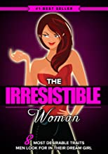 The IRRESISTIBLE Woman: 8 Most Desirable Traits High Class Men Secretly Look for in Their Dream Girl