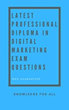 Latest Professional Diploma in Digital Marketing Examination Questions: Version: 1.0