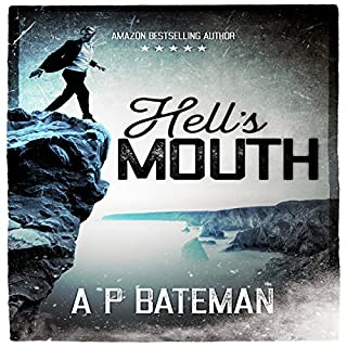 Hell's Mouth                   By:                                                                                                                                 A P Bateman                               Narrated by:                                                                                                                                 Tom Adams                      Length: 6 hrs and 17 mins     2 ratings     Overall 5.0