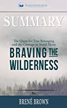Summary of Braving the Wilderness: The Quest for True Belonging and the Courage to Stand Alone by Brene Brown