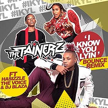I Know You Lyin' (Bounce Remix)