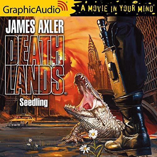 Seedling [Dramatized Adaptation] Audiobook By James Axler cover art