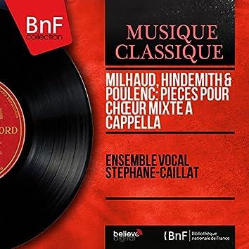 Milhaud, Hindemith & Poulenc: Pièces pour chœur mixte a cappella (Mono Version)