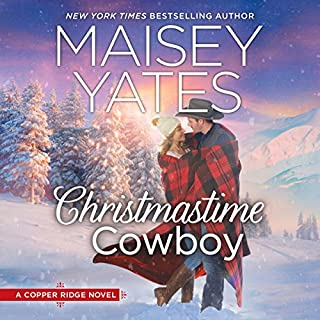 Christmastime Cowboy     A Copper Ridge Novel, Book 5              Written by:                                                                                                                                 Maisey Yates                               Narrated by:                                                                                                                                 Summer Morton                      Length: 13 hrs and 21 mins     1 rating     Overall 5.0
