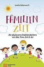 Familienzeit: Die 365 besten Erzählandachten von Kiki, Timo, Gott & dir
