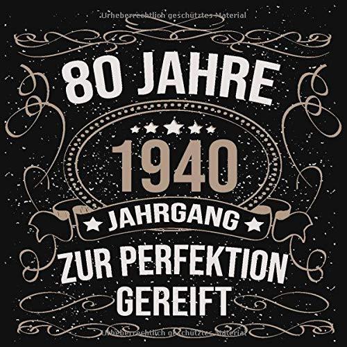 80 Jahre Jahrgang 1940 zur Perfektion gereift: Cooles Geschenk zum 80. Geburtstag Geburtstagsparty Gästebuch Eintragen von Wünschen und Sprüchen lustig 120 Seiten / Design: Spruch lustig vintage retro