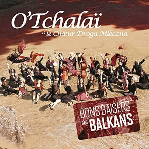 O'Tchalaï & le Choeur Droga Mleczna