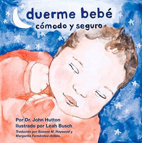 Duerme beb?? c??modo y seguro (Love Baby Healthy) (Spanish Edition) by Dr. John Hutton (2015-04-01)