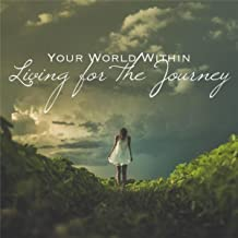 Living for the Journey
