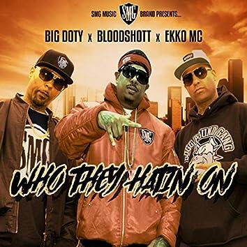Who They Hatin On (feat. Big Doty & Ekko MC)