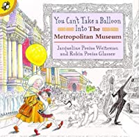 You Can't Take a Balloon into the Metropolitan Museum (Picture Puffin Books)