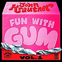 Fun With Gum Vol 1