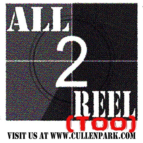 All2ReelToo Podcast By All2ReelToo   The Geek Collective   Cullen Park Productions cover art