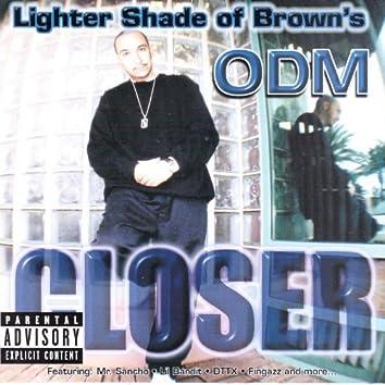 Lighter Shade Of Brown's ODM Closer