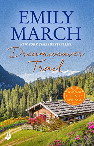 Dreamweaver Trail: Eternity Springs Book 8: A heartwarming, uplifting, feel-good romance series (English Edition)
