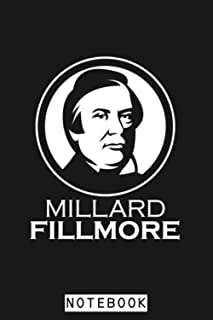 Millard Fillmore Us President Logo Notebook: Diary, 6x9 120 Pages, Journal, Lined College Ruled Paper, Matte Finish Cover,...