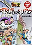 Superlópez. ¡Otra vez el Super Grupo! (Magos del Humor 156)