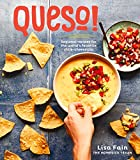QUESO!: Regional Recipes for the World's Favorite Chile-Cheese Dip [A Cookbook] (English Edition)