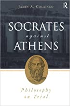 Socrates Against Athens: Philosophy on Trial