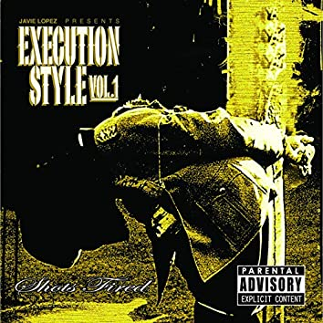 Execution Style Vol. 1 Shots Fired