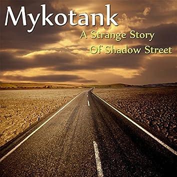 A Strange Story Of Shadow Street