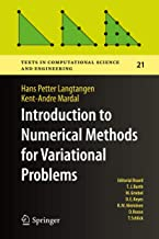 Introduction to Numerical Methods for Variational Problems (Texts in Computational Science and Engineering Book 21)