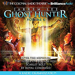 Jarrem Lee - Ghost Hunter: Enter the Nephilim, The Tower on Beltane Hill, Scarlet Bolt, and By Royal Command     A Radio Dramatization              By:                                                                                                                                 Gareth Tilley                               Narrated by:                                                                                                                                 Jerry Robbins,                                                                                        The Colonial Radio Players                      Length: 1 hr and 41 mins     35 ratings     Overall 4.6